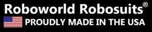 Roboworld Robosuits - Proudly made in the USA